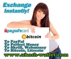 Paysafecard exchange: http://ukash-wallet.com/paysafecard-exchange/ Bitcoin exchange: http://ukash-wallet.com/bitcoin-exchange Instant exchange pre-paid vouchers Paysafecard and cryptocurrency Bitcoin for electronic money international payment systems. We accept Bitcoin cryptocurrency for an exchange to digital currencies of payment systems PayPal, Perfect Money, Skrill, Webmoney. On our website you can convert the Bitcoin on electronic money at any time. We offer the best exchange rates ...