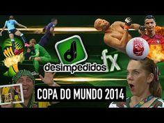 Desimpedidos FX - Copa do Mundo 2014 - World Cup 2014 FX - YouTube