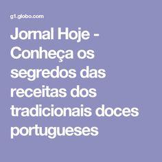 Jornal Hoje - Conheça os segredos das receitas dos tradicionais doces portugueses