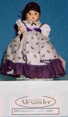 Louisa May Alcott  Madame Alexander dolls were the best and most expensive.  I never had one.