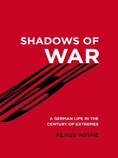 Shadows of War: A German Life in the Century of Extremes by Klaus Agthe. $8.83. Author: Klaus Agthe. 424 pages