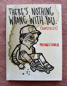Michael Sieben - There's nothing wrong with you (hopefully)