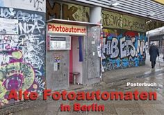 Alte Fotoautomaten in Berlin (Flipart DIN A3 quer) Calvendo http://www.amazon.de/dp/B00HHPNH2E/ref=cm_sw_r_pi_dp_FESTub17AHZPA