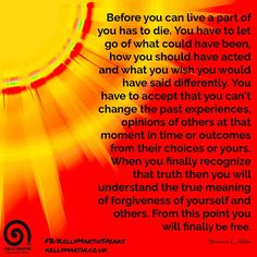 Before you can live a part of you has to die. You have to let go of what could…