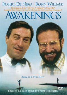 Awakenings. One of my favorite movies......best movie ever. It makes me cry!----if you haven't seen it yet, get ready and grab a box of tissues!!!