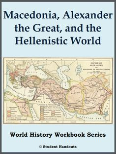 Macedonia, Alexander the Great, and the Hellenistic World - History Workbook - Free to print (PDF file). Eight pages. #ancientgreece