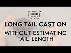 Long Tail CO creates a neat edge but you are often left with too much tail or run out before you have enough stitches. When a pattern requires you to CO 200 stitches how do you estimate how long a tail to leave? Cast On Knitting, Knitting Terms, Knitting Help, Vogue Knitting, Knitting Videos, Knitting Stitches, Knitting Needles, Knitting Projects, Baby Knitting