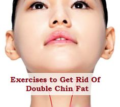 Exercises to Get Rid of Double Chin Fat