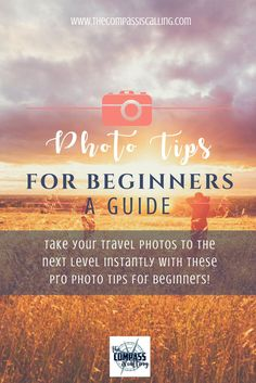Pro Photo Tips for Beginners - Take Your Travel Photos to the Next Level Now