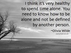 Do you like being alone? Your happiness is dependent about your love for yourself. Happiness comes from within!