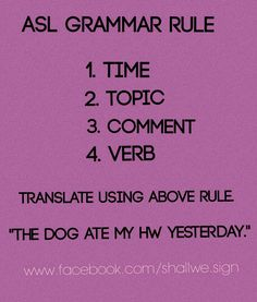 ASL Gloss:  YESTERDAY HOMEWORK DOG ATE