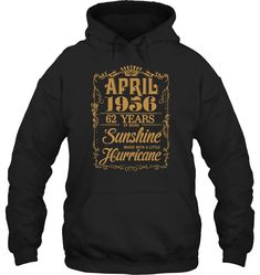 April 1937 81 Years Of Being Classy Sassy Smart Assy T Shirt Pullover Hoodie Men Women 24 Years, Vintage Tees, Cool T Shirts, Sassy, Classic T Shirts, Sunshine, Pullover, Hoodies, My Style