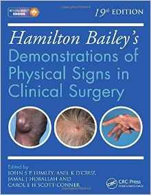 Hamilton Bailey's Demonstrations of Physical Signs in Clinical Surgery, 19e (2016). Lumley, J. S. P. editor. PRINT. Holdings: Lee Wee Nam Library, Medical Library. Call No.: RD35.H217.