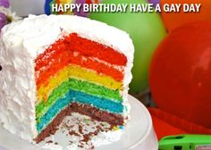 Happy Birthday Have a Gay Day!!!