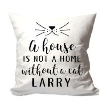 Personalized A House Is Not A Home Without A Cat Pillow Cat