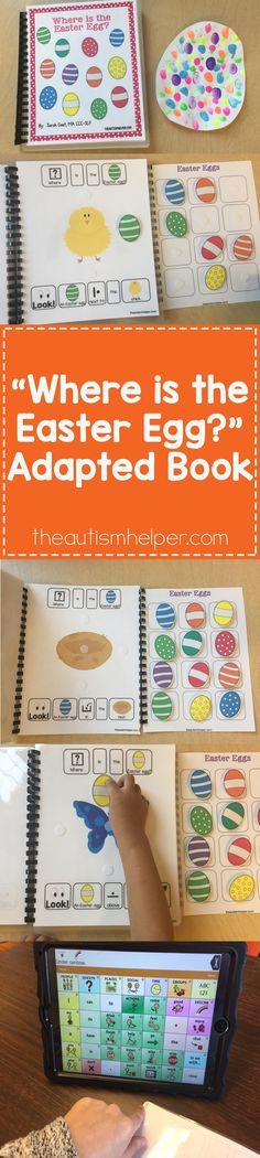 "Sarah the Speech Helper shares her new seasonal adapted book- ""Where is the Easter Egg?""- that targets prepositional concepts on the blog! From theautismhelper.com #theautismhelper"
