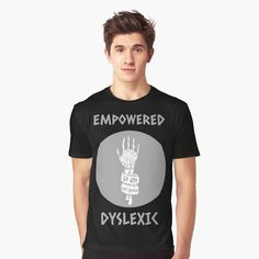 'Empowered Dyslexics' Graphic T-Shirt by Creative Outlet, Model Agency, My T Shirt, Shirt Designs, Printed, Awesome, Sleeves, Mens Tops, Stuff To Buy