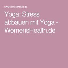 Yoga: Stress abbauen mit Yoga - WomensHealth.de