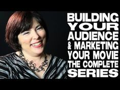 Building Your Audience & Marketing Your Movie: The Complete Film Courage Series with Sheri Candler