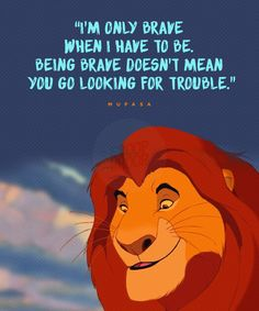 Words of wisdom from Mufasa and Co.