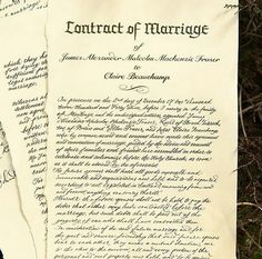 """""""Contract of Marriage of James Alexander Malcolm MacKenzie Fraser to Claire Elizabeth Beauchamp ..."""" on Dec. 2, 1743 