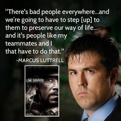 Lone Survivor's Marcus Luttrell Excellent book & movie…God Bless our Navy Seals and troops. Danny Dietz, Marcus Luttrell, Chris Kyle, Lone Survivor Quotes, Justin Bieber, Us Navy Seals, Support Our Troops, Real Hero, God Bless America