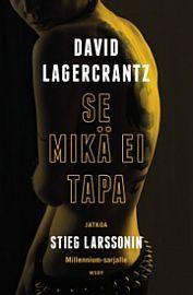 "Lagercrantz, David: ""Se mikä ei tapa"""