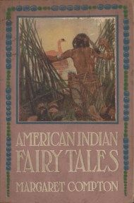 American Indian Fairy Tales By Margaret Compton