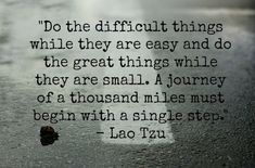 Do the difficult things....