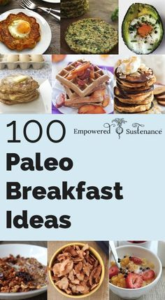 100 Paleo Breakfast Ideas - Something for everyone! Awesome page with lots of great ideas/recipes for low-carb/paleo!