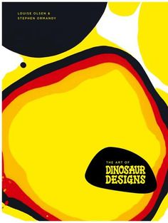 The Art of Dinosaur Designs by Louise Olsen, ISBN: 9781921383960