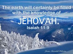 Isaiah 11:9;  www.jw.org