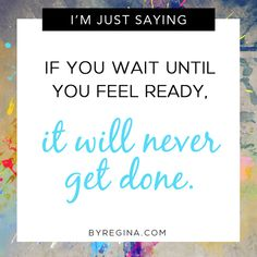 Don't wait for the perfect moment. Just launch. Just do the best you can with what you have. Your dreams deserve the chance. An excerpt from: How I Started Making a Full-Time #Blogging Income -- byRegina.com