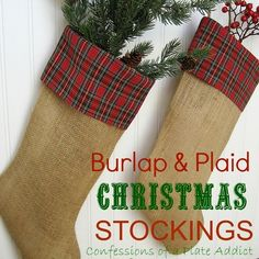 My Christmas Stockings...Burlap and Plaid - I love this fabric combination...such a warm homespun look! Want to make your own cuffed stockings? You will find a…