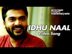 😘Idhu Naal😍💘 - Video Song | Achcham Yenbadhu Madamaiyada | A R Rahman | STR, Manjima | Gautham Menon - YouTube