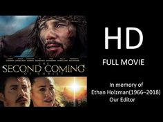 The Second Coming Of Christ (Full Movie HD ) - OFFICIAL - Dedicated to Ethan Holzman(1966-2018) - YouTube Christ Movie, Jesus Movie, Jesus Coming Back, Christian Films, True Faith, Good Movies To Watch, Family Movies, Word Of God, Two By Two
