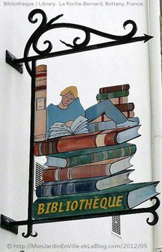 Bibliothèque / Library street sign in La Roche-Bernard, Brittany, France. Photo © Shuki via his/her blog.  [Do not remove. Caption required by international copyright law. Link directly to the artist's website.] COPYRIGHT LAW: http://pinterest.com/pin/86975836525792650/  PINTEREST on COPYRIGHT:  http://pinterest.com/pin/86975836526856889/ The Golden Rule: http://www.pinterest.com/pin/86975836527744374/  Food for Thought: http://www.pinterest.com/pin/86975836527810134/