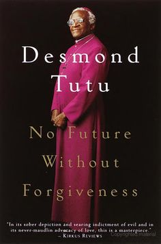No Future Without Forgiveness - Desmond Tutu. Anyone who wishes to understand the truth about Apartheid and what the victims endured and eventually overcame (with the most remarkable level of forgiveness toward the most horrible oppressors.) I have the upmost respect for Archbishop Desmond Tutu and would struggle to show the same level of kindness.