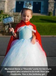 All little girls should get to be Thor and Cinderella at the same time. :)