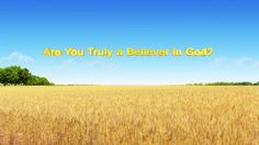 "【Almighty God】【Eastern Lightning】【The Church of Almighty God】 Almighty God's Utterance ""Are You Truly a Believer in God"""