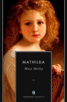 Mathilda | Mary Shelley