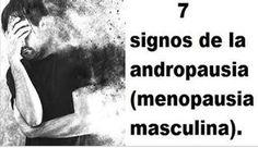 La Andropausia, la Menopausia Masculina, 7 Datos que Desconocías de Ella – Hoy Aprendí Salud