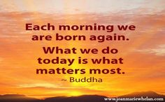 What you do today will shape your tomorrow.  www.joanmariewhelan.com