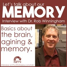 Interview with Dr Rob Winningham talks about how our brains age and tips to staying healthy and keeping our memory sharp.