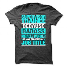 Awesome Shirt For Supervisor Trainee T-Shirts, Hoodies (21.99$ ==►► Shopping Here!)