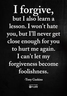 I forgive, but i also learn a lesson life quotes quotes quote life inspirational quotes forgive forgiveness life lessons life quotes and sayings life image quotes lesson learned Hurt Quotes, Real Life Quotes, Badass Quotes, Self Love Quotes, Wise Quotes, Reality Quotes, Quotable Quotes, Words Quotes, Quotes To Live By