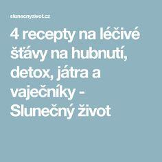 4 recepty na léčivé šťávy na hubnutí, detox, játra a vaječníky - Slunečný život