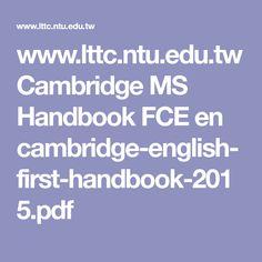 www.lttc.ntu.edu.tw Cambridge MS Handbook FCE en cambridge-english-first-handbook-2015.pdf