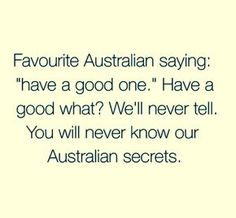 Common Aussie slang words used in Australia. Written by a fair dinkum Aussie! The most common Australian slang words, and some interesting facts about life in Australia. Australian Quotes, Australian Slang, Australian English, Funny True Quotes, Funny Memes, Hilarious, It's Funny, Meanwhile In Australia, Aussie Memes