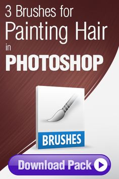 Photoshop Brushes: 3 Brushes for Painting Hair in Photoshop http://pixelstains.net/3-brushes-painting-hair-photoshop/